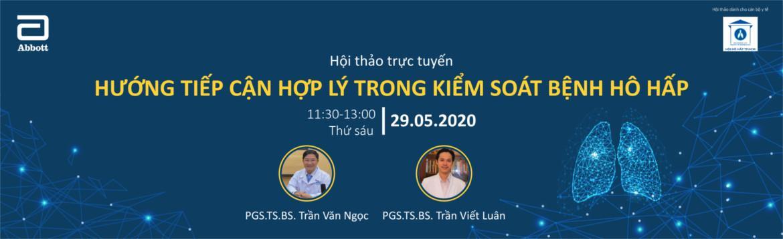 Hội thảo trực tuyến: HƯỚNG TIẾP CẬN HỢP LÝ TRONG KIỂM SOÁT BỆNH HÔ HẤP - 29/05/2020